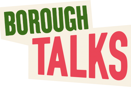 Borough Talks